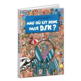 MAIS OU EST DONC PASSE DSK ?