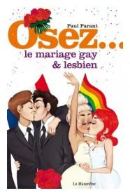 OSEZ...le mariage Gay et Lesbien